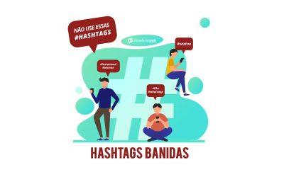 NÃO USE ESSAS HASHTAGS: lista de Hashtags Banidas do Instagram em 2021